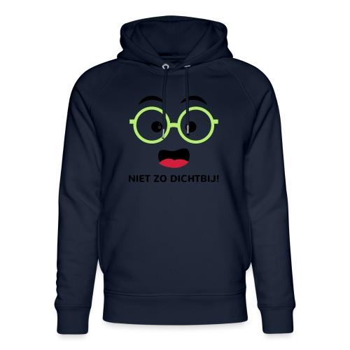 Grappige Rompertjes: Niet zo dichtbij - Uniseks bio-hoodie van Stanley & Stella