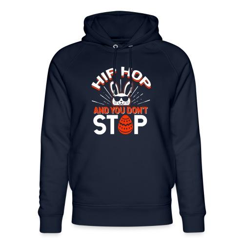 Hip Hop and You Don t Stop - Ostern - Unisex Bio-Hoodie von Stanley & Stella