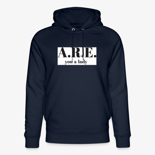 ARE you a lady - Unisex Organic Hoodie by Stanley & Stella