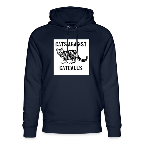 Cats against catcalls - Unisex Organic Hoodie by Stanley & Stella