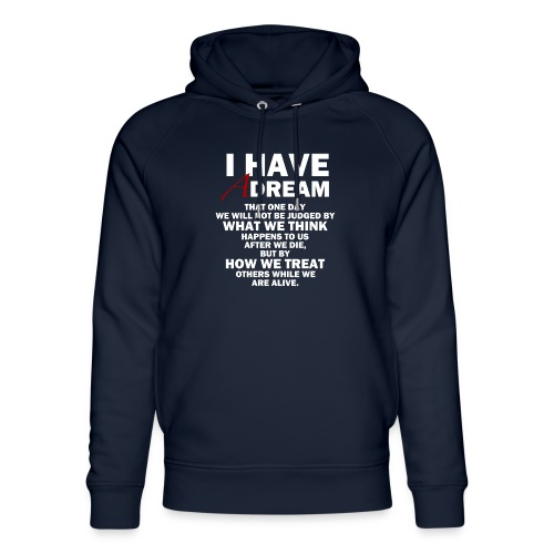 I HAVE A DREAM - Unisex Organic Hoodie by Stanley & Stella