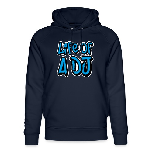 Life of a DJ- Blue - Unisex Organic Hoodie by Stanley & Stella