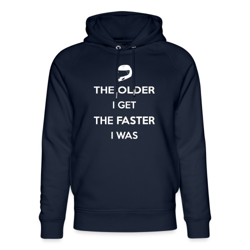 The Older I Get The Faster I Was - Unisex Organic Hoodie by Stanley & Stella