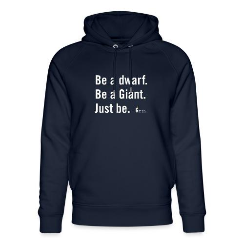 Be dG just be III - Unisex Organic Hoodie by Stanley & Stella