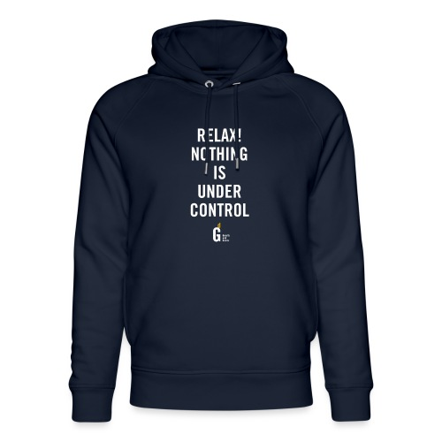 RELAX Nothing is under controll II - Unisex Organic Hoodie by Stanley & Stella
