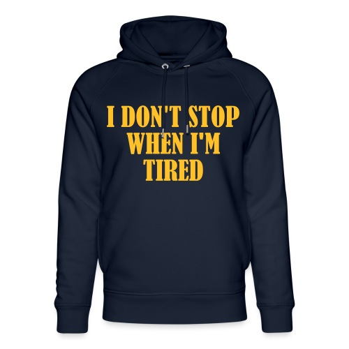 I Dont Stop When im Tired, Fitness, No Pain, Gym - Unisex Bio-Hoodie von Stanley & Stella
