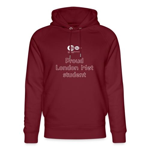 Proud London Met student - Unisex Organic Hoodie by Stanley & Stella