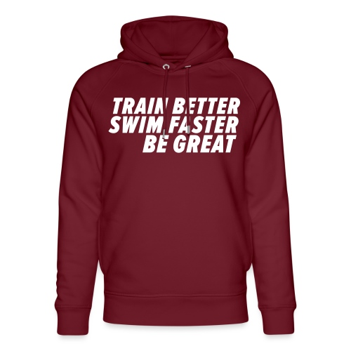 TRAIN BETTER. SWIM FASTER. BE GREAT. - Unisex Bio-Hoodie von Stanley & Stella