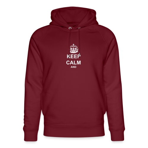 Keep Calm And Your Text Best Price - Unisex Organic Hoodie by Stanley & Stella