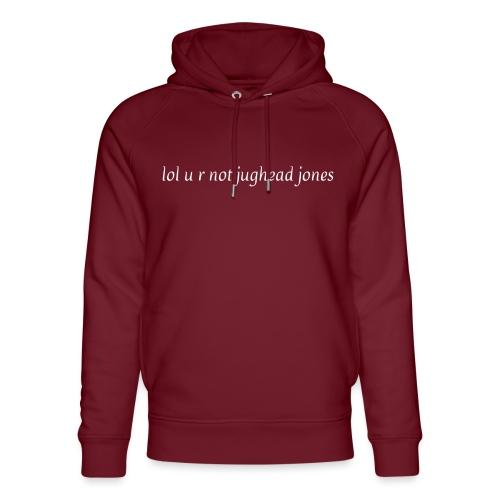 lol u r not jughead jones - Unisex Organic Hoodie by Stanley & Stella