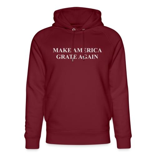 Make America Grate Again - Unisex Organic Hoodie by Stanley & Stella