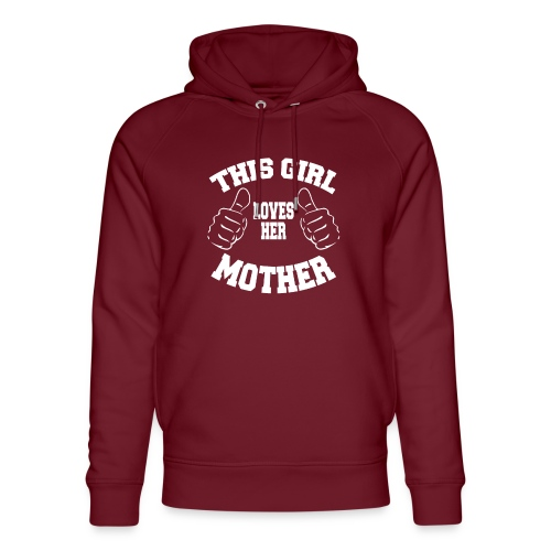 This girl loves her mother copy Cette fille aime - Sweat à capuche bio Stanley & Stella unisexe