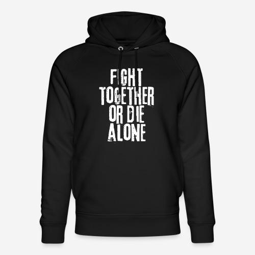 fight together die alone - Unisex Bio-Hoodie von Stanley & Stella