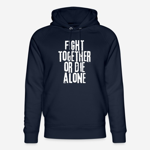 fight together die alone - Unisex Bio-Hoodie von Stanley & Stella