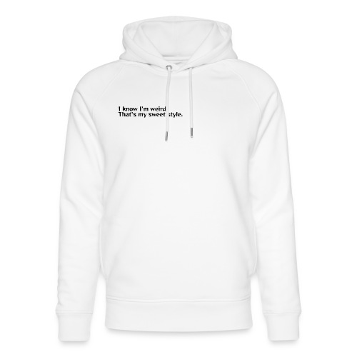 Being weird is my sweet style - Unisex Organic Hoodie by Stanley & Stella