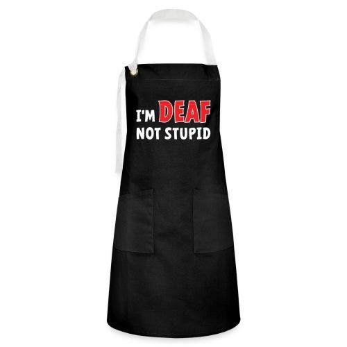 I'm deaf not stupid, ik ben doof niet dom. - Contrasterende schort