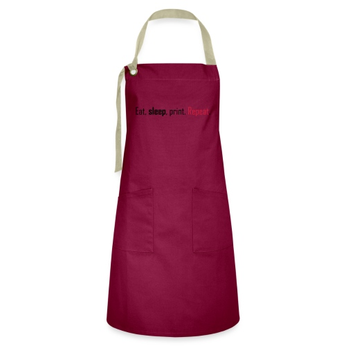 Eat, sleep, print. Repeat. - Artisan Apron