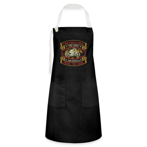 Four wheels move the body two wheels move the soul - Artisan Apron