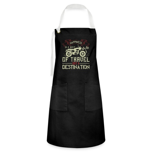 Happiness is away from travel not a destination. - Artisan Apron
