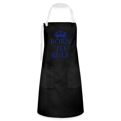 Born to Rule - Artisan Apron