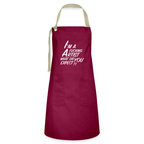 I'm a F... Artist What did you Expect? - Artisan Apron