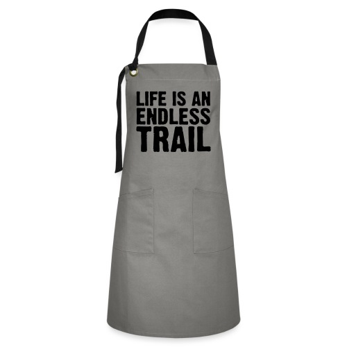 Life is an endless trail - Kontrastschürze