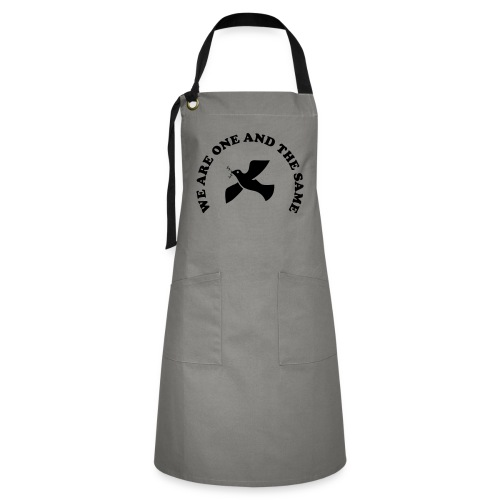 We are one and the same - Artisan Apron