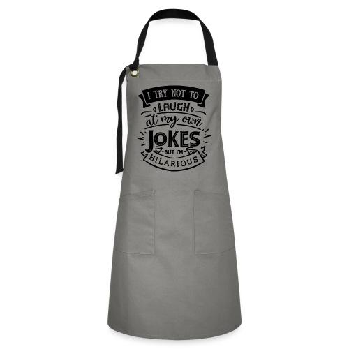 I try not to laugh at my own jokes - Kontrastförkläde