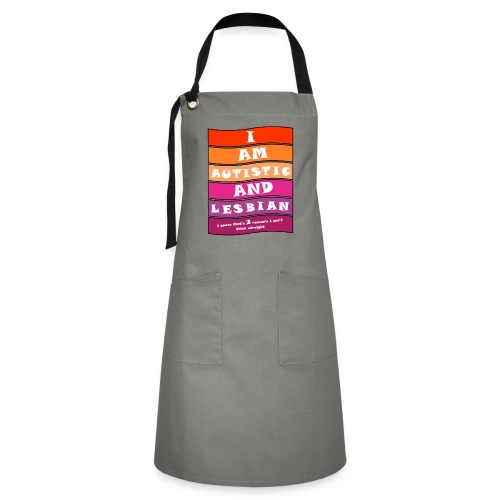 Autistic and Lesbian   Funny Quote - Artisan Apron