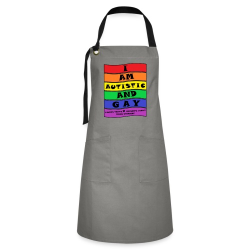 Autistic and Gay   Funny Quote - Artisan Apron