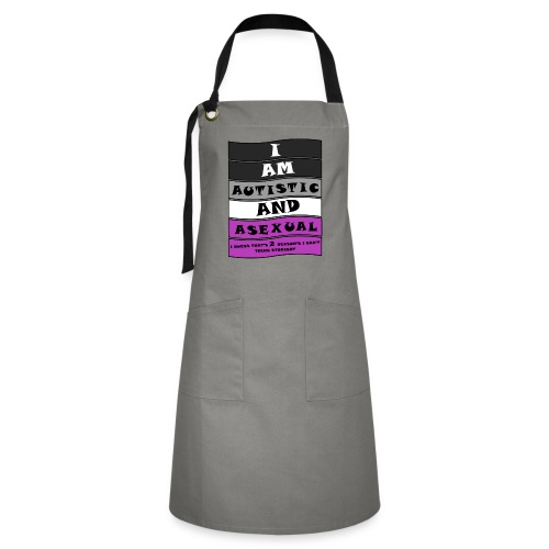 Autistic and Asexual   Funny Quote - Artisan Apron
