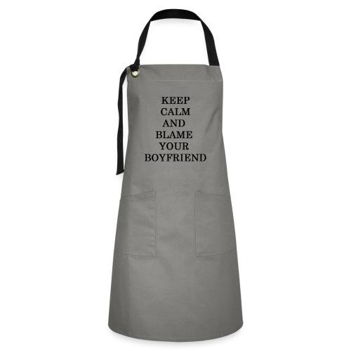 Keep Calm and blame your boyfriend - Delantal Artesanal