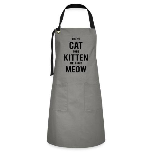 CAT to be KITTEN me - Kontrastschürze