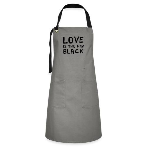 Love is the new black - Grembiule artista