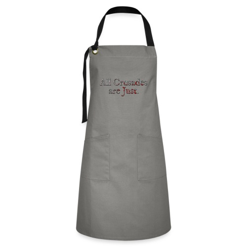 All Crusades Are Just. Alt.2 - Artisan Apron