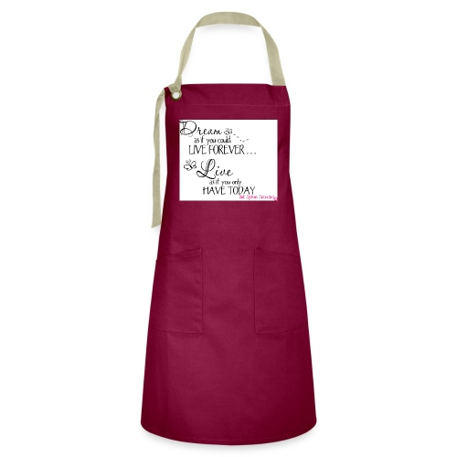 Dream as if you could live forever - Artisan Apron