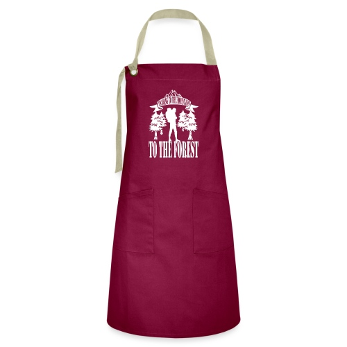 I m going to the mountains to the forest - Artisan Apron