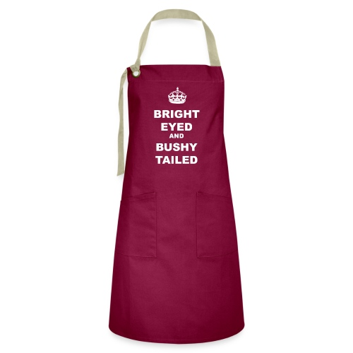 BRIGHT EYED AND BUSHY TAILED - Artisan Apron