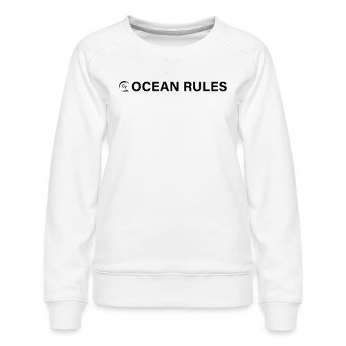 oceanrules black - Frauen Premium Pullover