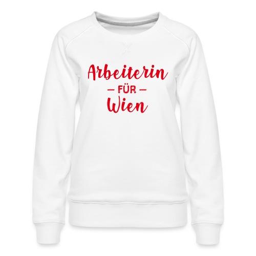 Arbeiterin für Wien - Frauen Premium Pullover
