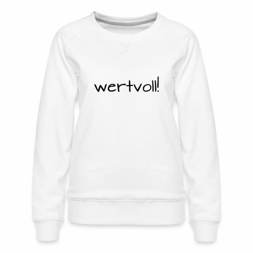 wertvoll! - Frauen Premium Pullover