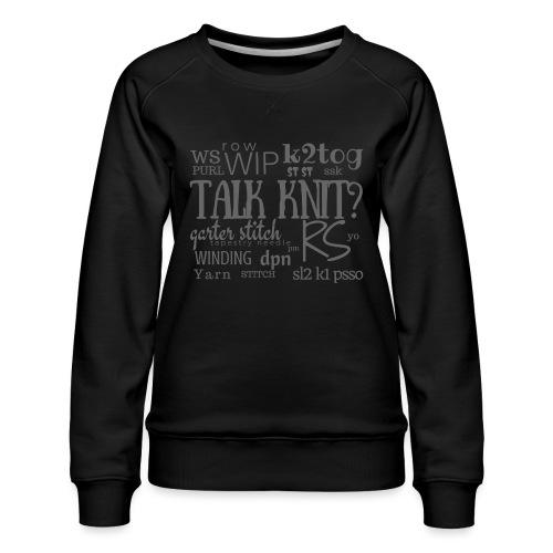 Talk Knit ?, gray - Women's Premium Sweatshirt