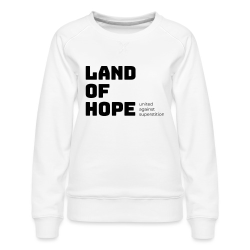 Land of Hope - Women's Premium Sweatshirt