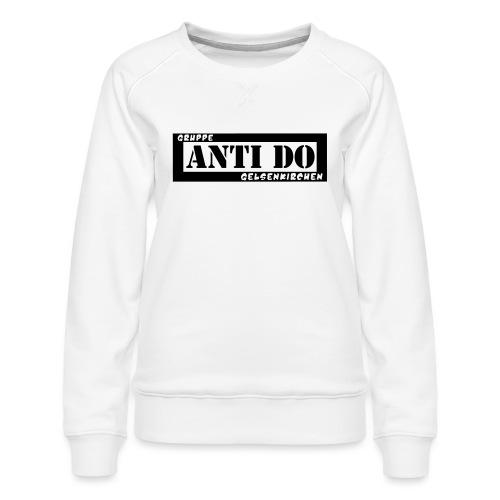 Anti Do - Frauen Premium Pullover