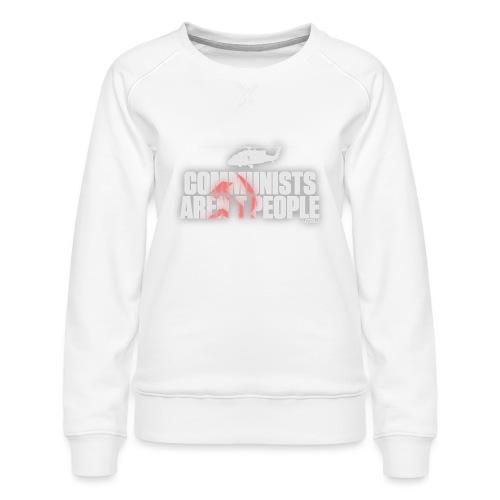 Communists aren't People (White) - Women's Premium Sweatshirt