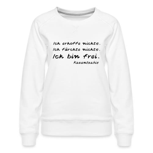Kazantzakis - Ich bin frei! - Frauen Premium Pullover