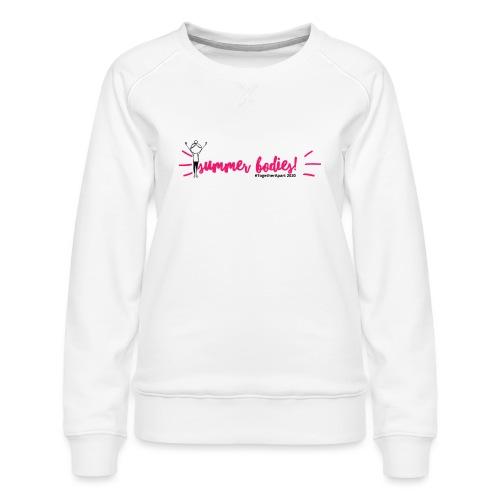 Summer Bodies [1] - Women's Premium Sweatshirt