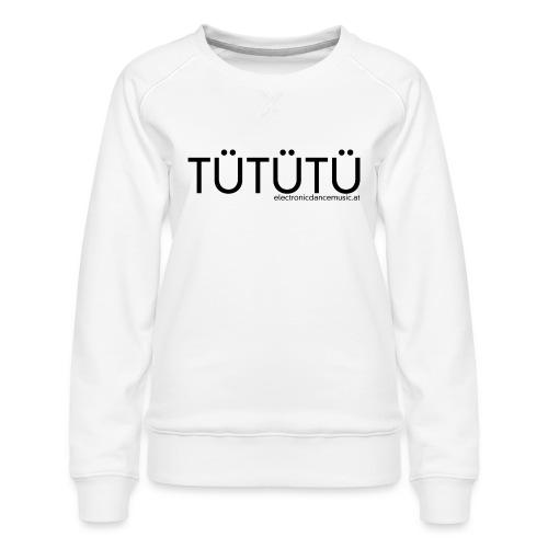 Tütütü EDM - Frauen Premium Pullover