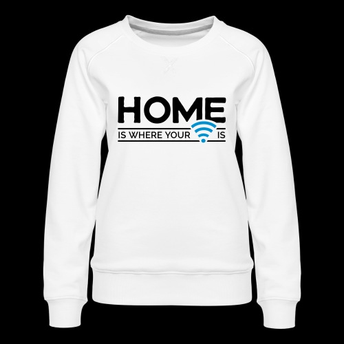home is where … wi-fi - Frauen Premium Pullover