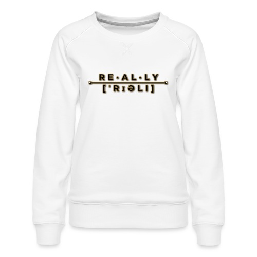 really slogan - Frauen Premium Pullover